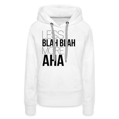 less blah blah - Sweat-shirt à capuche Premium pour femmes