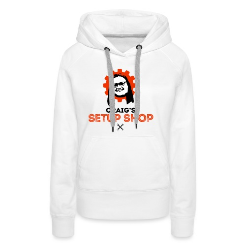 Craigs Setup Shop on White - Women's Premium Hoodie