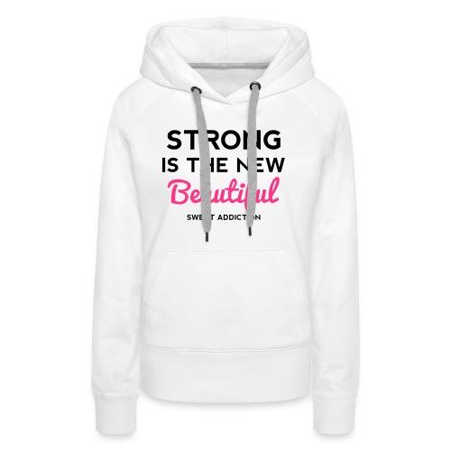 Strong Is the New Beautiful - Naisten premium-huppari
