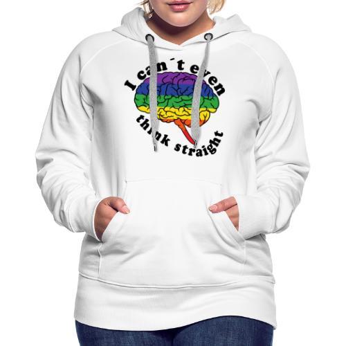 Ich kann nicht einmal klar denken | LGBT - Frauen Premium Hoodie