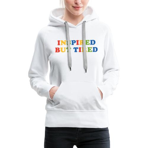 Inspired but tired - Frauen Premium Hoodie