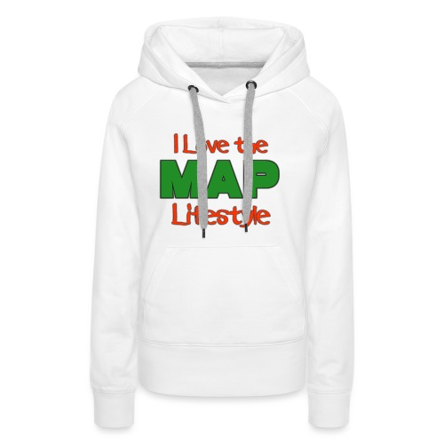 I Love the MAP Lifestyle - Frauen Premium Hoodie