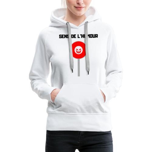 Sens De L'Humour - Sweat-shirt à capuche Premium pour femmes