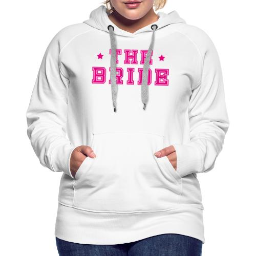 Braut Pink Junggesellenabschied JGA - Frauen Premium Hoodie