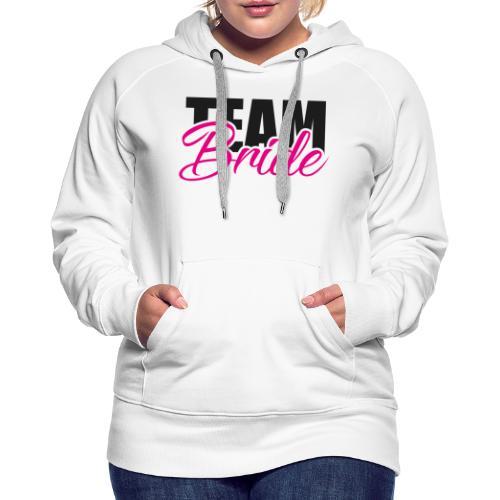 Team Braut Junggesellenabschied - Frauen Premium Hoodie