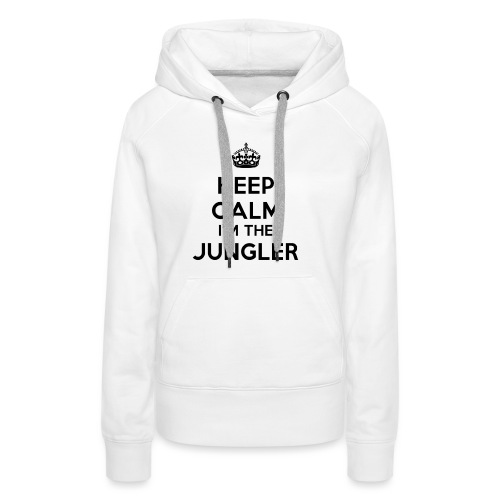 Keep calm I'm the Jungler - Sweat-shirt à capuche Premium pour femmes