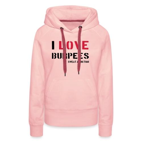 I Love Burpees - Naisten premium-huppari