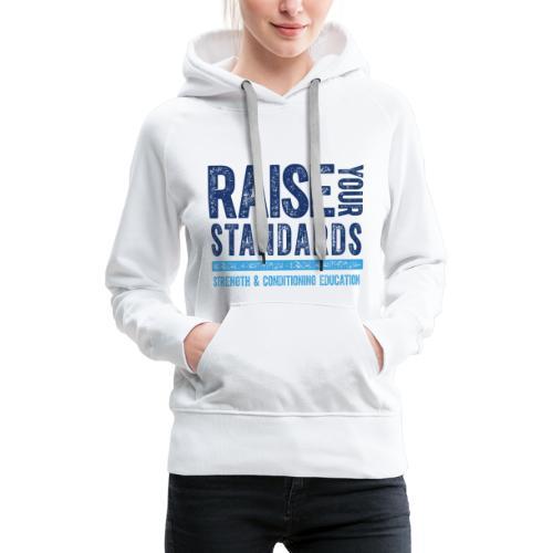 RAISE YOUR STANDARDS FC TEXTURE - Women's Premium Hoodie