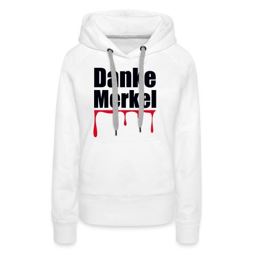 Danke Merkel - Frauen Premium Hoodie