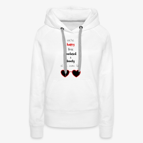 Happy Free Confused & Lonely - Women's Premium Hoodie