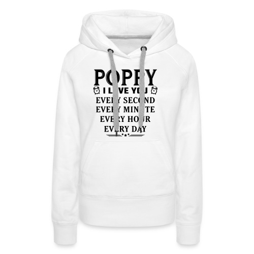 I Love You Poppy - Women's Premium Hoodie