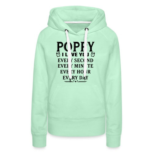 I Love You Poppy - Women's Premium Hoodie