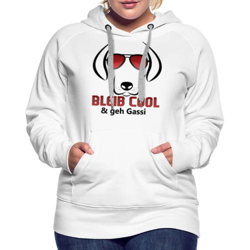 Bleib Cool und geh Gassi Hunde Geschenk - Frauen Premium Hoodie