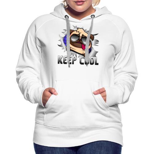 Keep Cool Hund Geschenk - Frauen Premium Hoodie