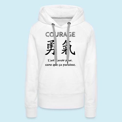 Courage - Sweat-shirt à capuche Premium pour femmes