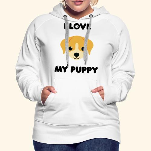 Love my puppy - Sweat-shirt à capuche Premium pour femmes