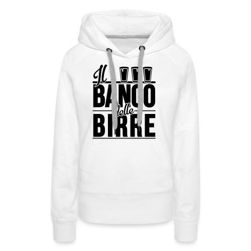 Il Banco delle Birre - Felpa con cappuccio premium da donna