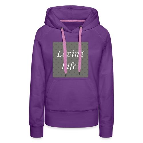 loving life top - Women's Premium Hoodie