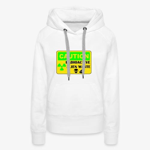 Attention ! Déchets aliens radioactifs - Sweat-shirt à capuche Premium pour femmes