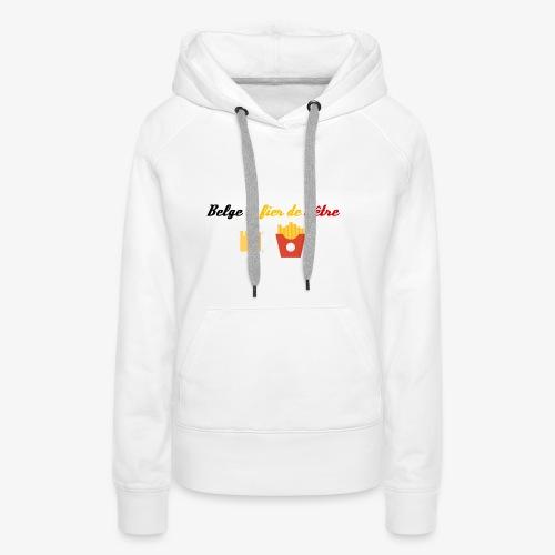 Belge et fier de l'être - Sweat-shirt à capuche Premium pour femmes