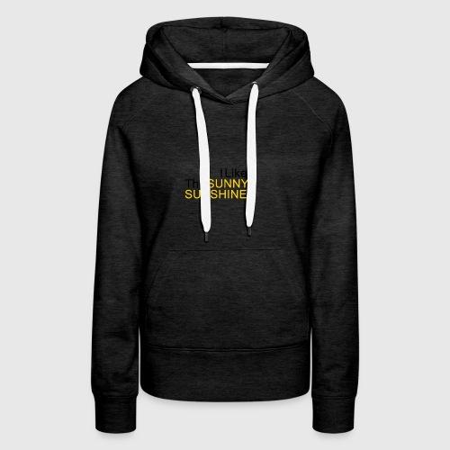 Sunny Sunshine... - Vrouwen Premium hoodie