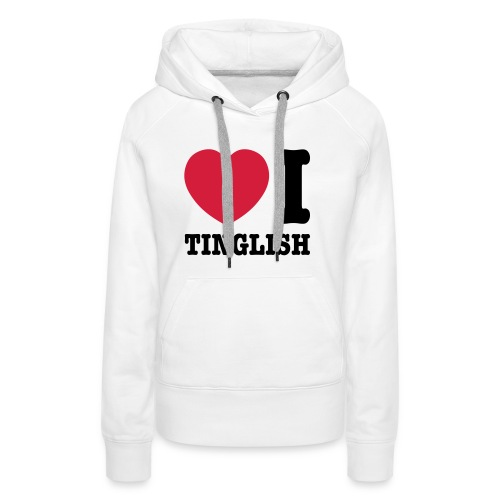 Heart (Love) I Tinglish - Women's Premium Hoodie