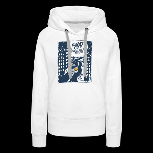 Night City - The World We Live In - Frauen Premium Hoodie