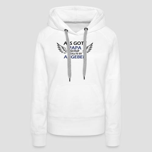 Gott Papa - Frauen Premium Hoodie
