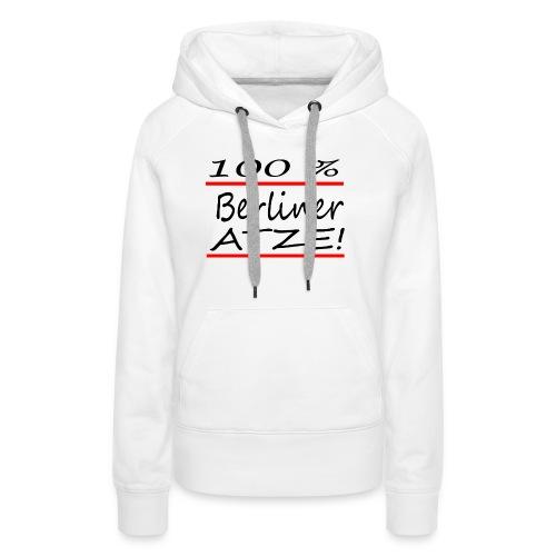 100% Berliner Atze - Frauen Premium Hoodie