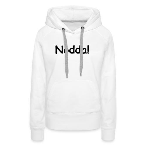 nodda - Frauen Premium Hoodie