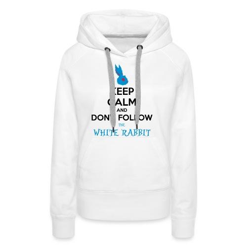 White Rabbit Keep Calm - Felpa con cappuccio premium da donna