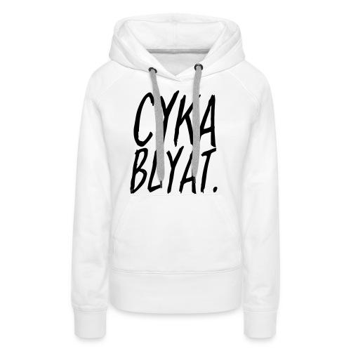 cyka blyat - Sweat-shirt à capuche Premium pour femmes