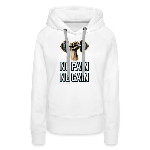 No Pain No Gain - Frauen Premium Hoodie
