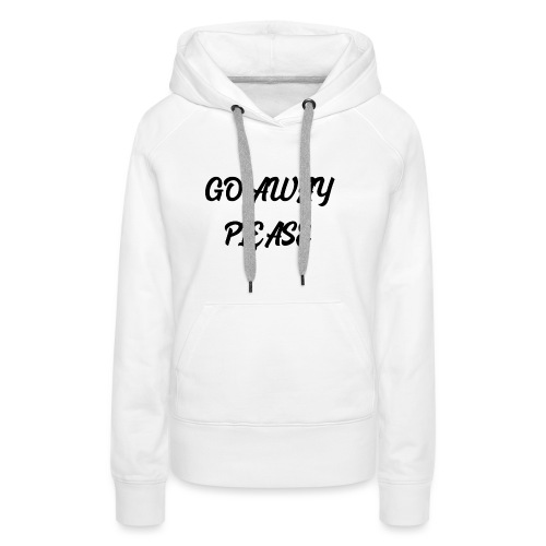 Go Away Please - Frauen Premium Hoodie