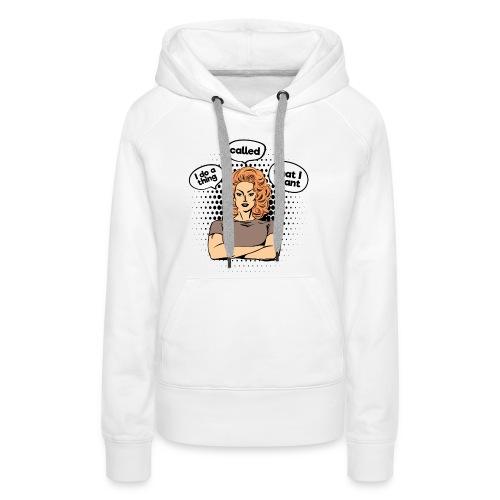 I Do A Thing Called What I Want Feminist Shirt - Frauen Premium Hoodie