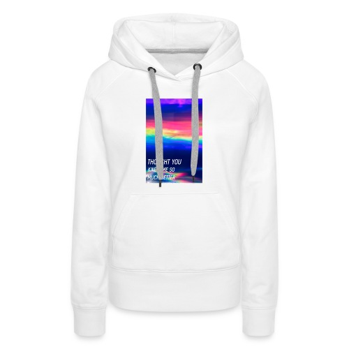 Thought you know me much better - Frauen Premium Hoodie
