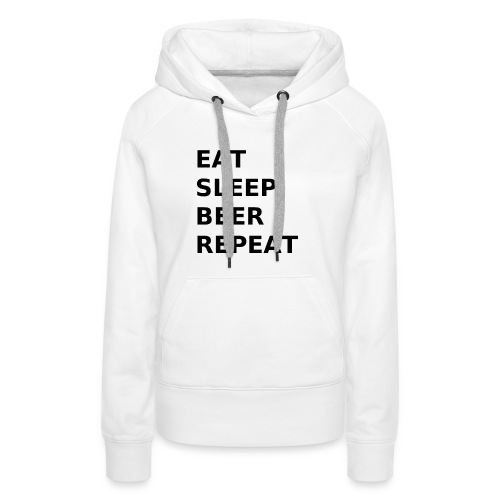 Eat Sleep Beer Repeat - Frauen Premium Hoodie