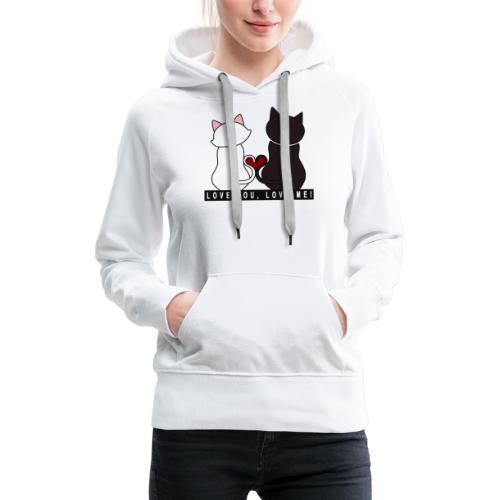 Couple de chats - Love you Love me - Sweat-shirt à capuche Premium pour femmes
