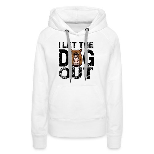 I let the dog out - Frauen Premium Hoodie