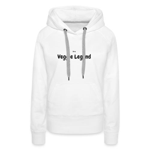 I'm a Veggie Legend - Women's Premium Hoodie