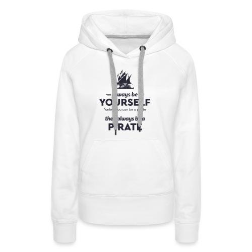 Be a pirate (dark version) - Women's Premium Hoodie