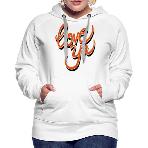 love ya - Vrouwen Premium hoodie