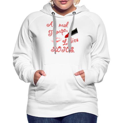 Al mal tiempo,Labios rojos - Sudadera con capucha premium para mujer