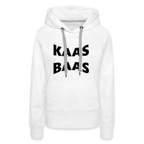 KaasBaas - Vrouwen Premium hoodie