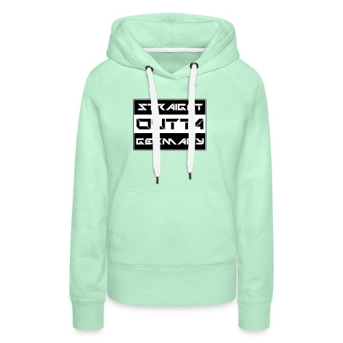 Straight Outta Germany - Frauen Premium Hoodie