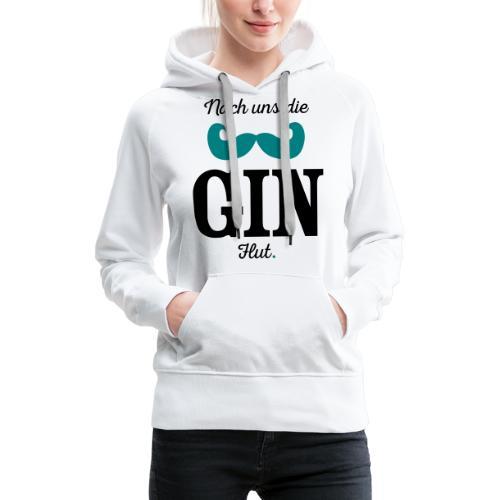 Nach uns die Gin-Flut - Frauen Premium Hoodie