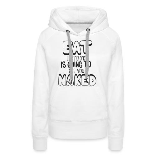 Naked - Frauen Premium Hoodie