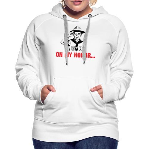 On my Honor... - Sweat-shirt à capuche Premium pour femmes