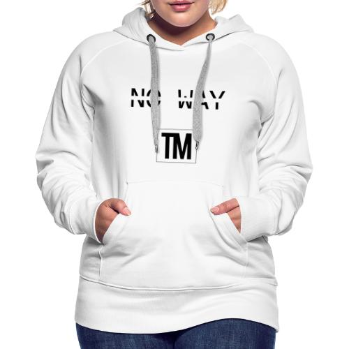 NO WAY - Women's Premium Hoodie