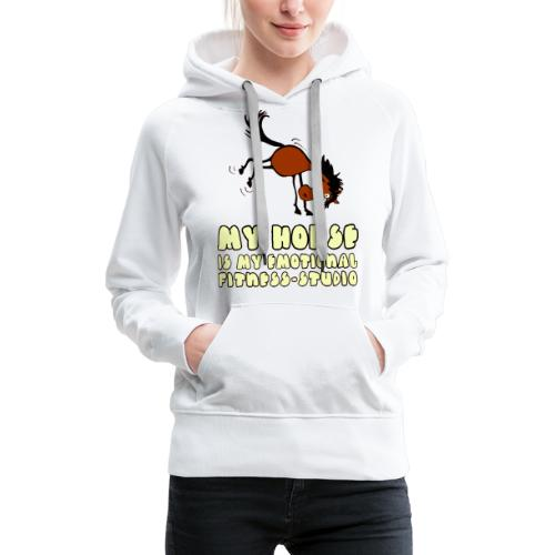 my horse is my emotional Fitness Studio - Frauen Premium Hoodie